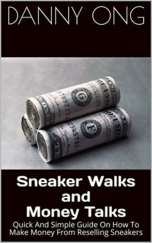 Sneaker Walks and Money Talks